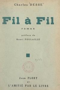 Charles Desse et Henri Poulaille - Fil à fil.