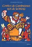 Charles Deulin - Contes de Cambrinus, roi de la bière - Contes d'un buveur de bière ; Contes du roi Cambrinus ; III, Contes de petite ville.