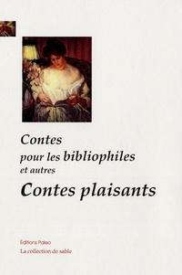 Charles Deulin et Octave Uzanne - Contes pour les bibliophiles et autres contes plaisants.
