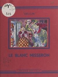 Charles Deulin et Marcel Bloch - Le Blanc Misseron.