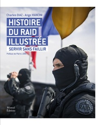 Charles Diaz et Ange Mancini - Histoire du raid illustré - Servir sans faillir.