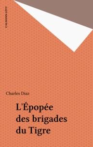 Charles Diaz - L'épopée des Brigades du Tigre.