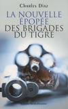 Charles Diaz - La nouvelle épopée des brigades du Tigre.