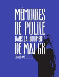 Charles Diaz - Mémoires de police, dans la tourmente de mai 68.