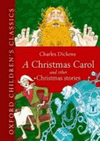 Charles Dickens - A Christmas Carol and Other Christmas Stories.