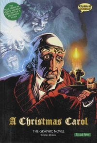 Charles Dickens et Sean Michael Wilson - A Christmas Carol - A Graphic Novel.