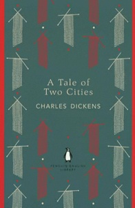 Charles Dickens - A Tale of Two Cities.