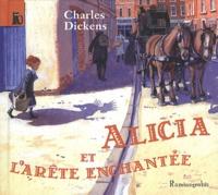 Charles Dickens - Alicia et l'arête enchantée.