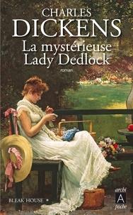 Charles Dickens - Bleak House T1 : La mystérieuse Lady Dedlock.