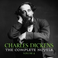 Charles Dickens et Mil Nicholson - Charles Dickens: The Complete Novels [volume 2] (David Copperfield, Bleak House, A Tale of Two Cities, Great Expectations...).
