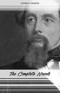 Charles Dickens - Charles Dickens: The Complete Novels.
