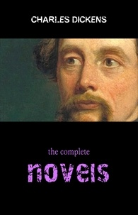 Charles Dickens - Complete Novels of Charles Dickens! 15 Complete Works (A Tale of Two Cities, Great Expectations, Oliver Twist, David Copperfield, Little Dorrit, Bleak House, Hard Times, Pickwick Papers).