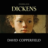 Charles Dickens et James Mendes - David Copperfield.