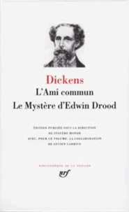 Charles Dickens - L'ami commun - Le Mystère d'Edwin Drood.
