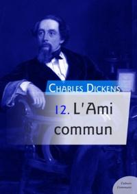 Charles Dickens - L'Ami commun.