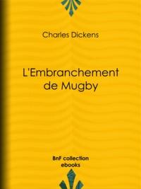 Charles Dickens et Thérèse Bentzon - L'Embranchement de Mugby.