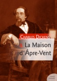 Charles Dickens - La Maison d'Âpre-Vent — Bleak-House.
