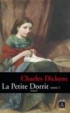 Charles Dickens - La petite Dorrit Tome 1 : .