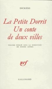 Charles Dickens - La Petite Dorrit - Un Conte de deux villes.