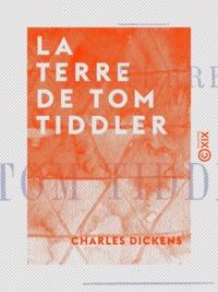 Charles Dickens - La Terre de Tom Tiddler.