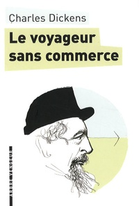 Charles Dickens - Le voyageur sans commerce.