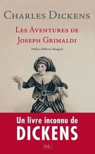 Charles Dickens - Les aventures de Joseph Grimaldi.