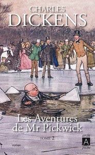 Charles Dickens - Les aventures de Mr Pickwick Tome 2 : .