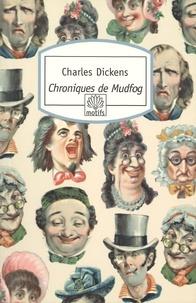 Charles Dickens - Les Chroniques de Mudfog.