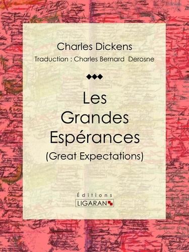 Les Grandes Espérances - Charles Dickens, Ligaran, Charles Bernard-Derosne - Format ePub - 9782335016246 - 5,99 €