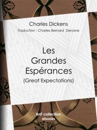 Charles Dickens et Charles Bernard-Derosne - Les Grandes Espérances.