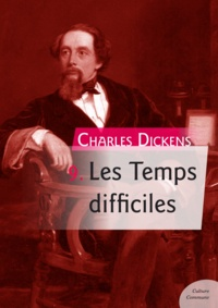 Charles Dickens - Les Temps difficiles.