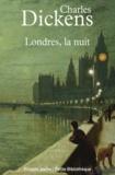Charles Dickens - Londres, la nuit.