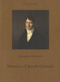 Charles Dickens - Memoirs of Joseph Grimaldi.