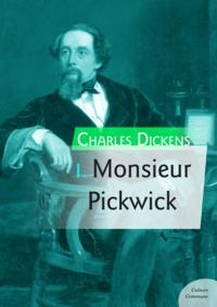 Charles Dickens - Monsieur Pickwick.