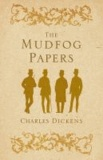 Charles Dickens - Mudfog Papers.