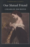Charles Dickens - Our Mutual Friend.