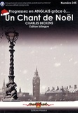 Charles Dickens - Progressez en anglais grâce à Un Chant de Noël.