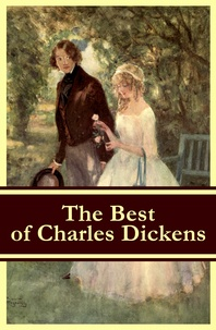 Charles Dickens - The Best of Charles Dickens: A Tale of Two Cities + Great Expectations + David Copperfield + Oliver Twist + A Christmas Carol (Illustrated).