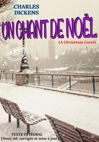 Charles Dickens et Paul Lorain - Un chant de Noël (A Christmas Carol) - édition intégrale.