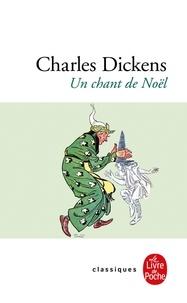 Charles Dickens - Un chant de Noël - Histoire de fantômes pour la Noël.
