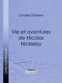 Charles Dickens et  Ligaran - Vie et aventures de Nicolas Nickleby.