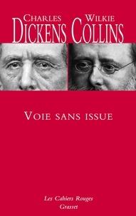 Charles Dickens et Wilkie Collins - Voie sans issue - Traduit de l'anglais par Marie-Louise Ripamonti.