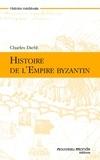 Charles Diehl - Histoire de l'empire byzantin.
