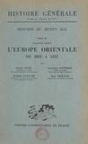 Charles Diehl et René Grousset - Histoire du Moyen Âge (9). L'Europe orientale de 1081 à 1453.