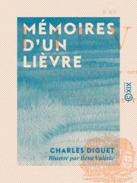 Charles Diguet et René Valette - Mémoires d'un lièvre.