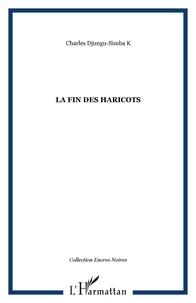 Charles Djungu-Simba - La fin des haricots.