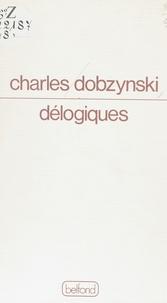 Charles Dobzynski - Délogiques.