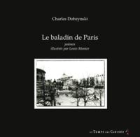 Charles Dobzynski - Le Baladin de Paris - Poèmes illustrés de photographies de Louis Monier.