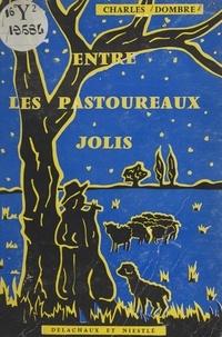 Charles Dombre - Entre les pastoureaux jolis - Contes de Noël.