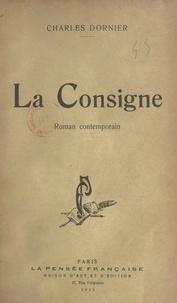 Charles Dornier - La consigne - Roman contemporain.